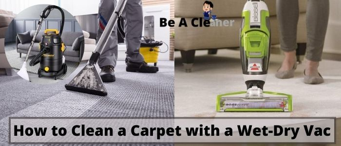 How to Clean a Carpet with a Wet-Dry Vac