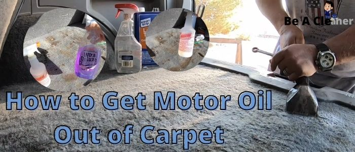 How to Get Motor Oil Out of Carpet