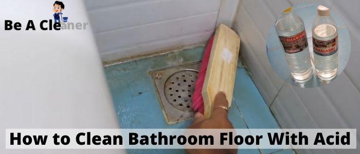 How to Clean Bathroom Floor With Acid