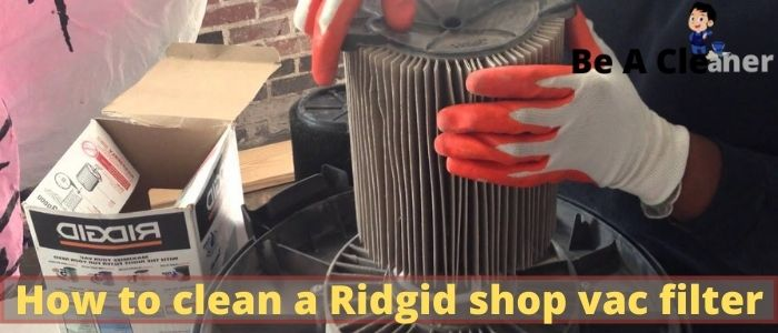 How to clean a Ridgid shop vac filter