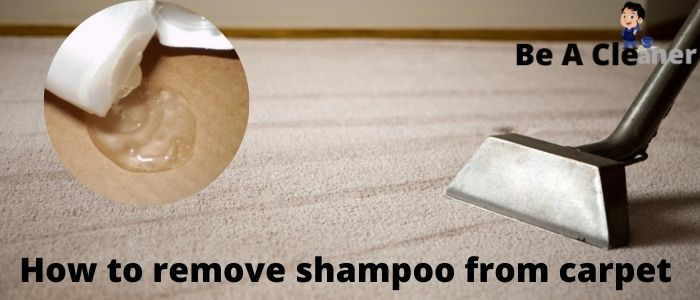 How to remove shampoo from carpet